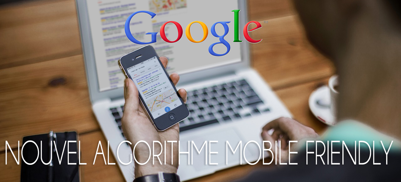 Nouvel algorithme google Mobile Friendly